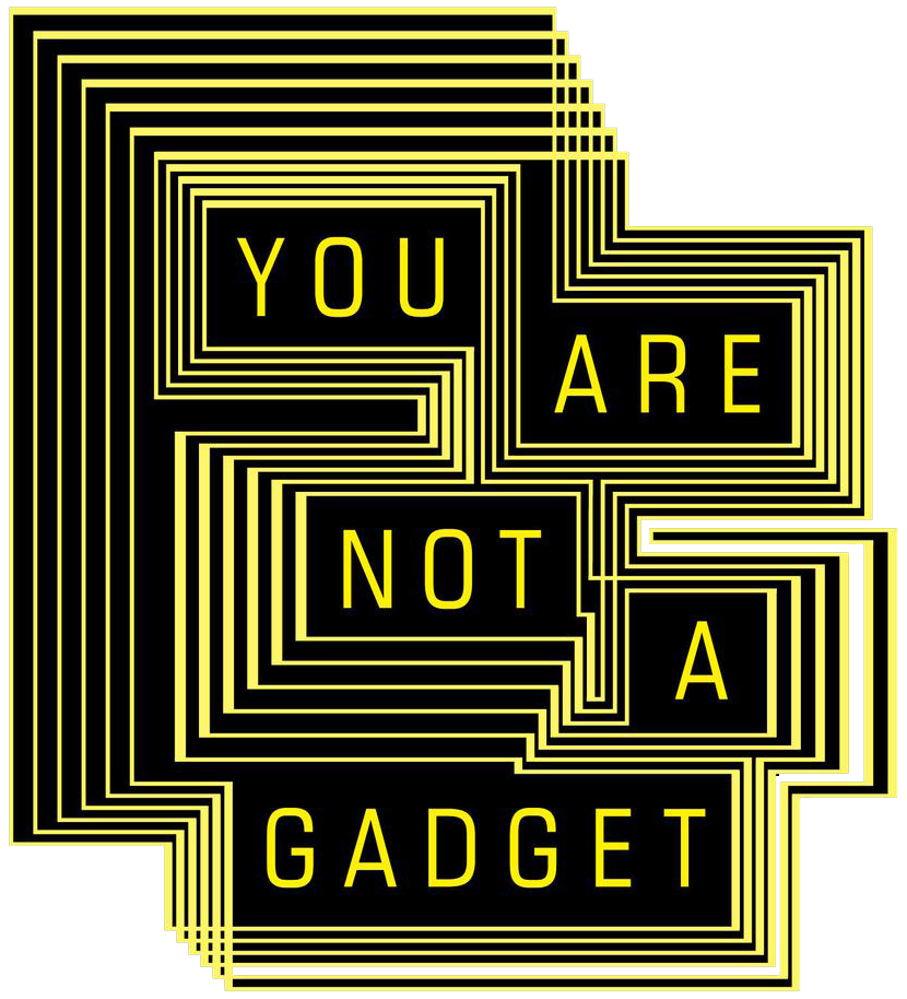 You Are Not a Gadget: A Manifesto (2010) by Jaron Lanier
